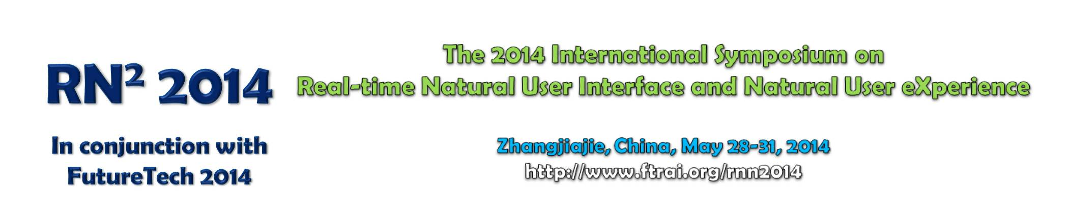 International Symposium on Real-time Natural User Interface and Natural User eXperience